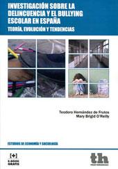 portada del libro Investigación sobre la delincuencia y el 'bullying' escolar en España: teoría, evolución y tendencias